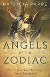 Angels of the Zodiac by Patricia Papps